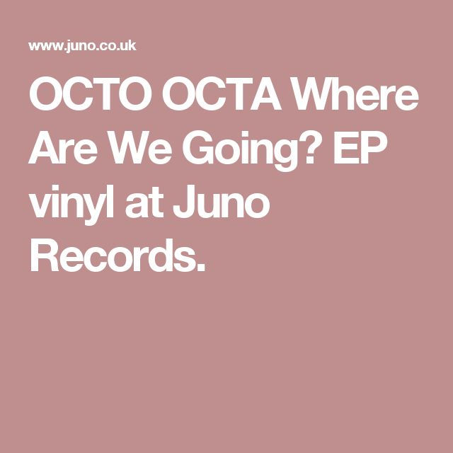 OCTO OCTA Where Are We Going? EP vinyl at Juno Records.