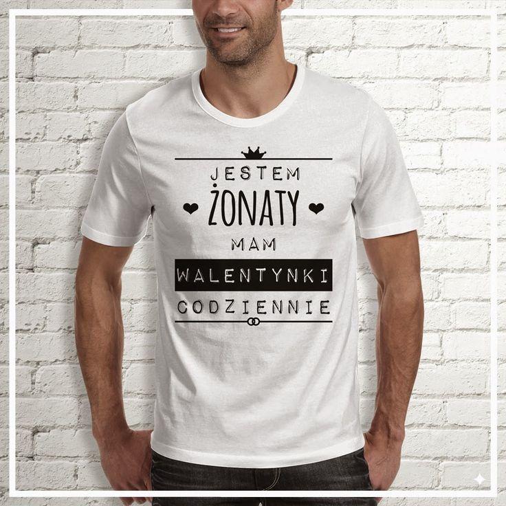 koszulka dla męża - codziennie mam walentynki - i have Valentine's Day every Day
