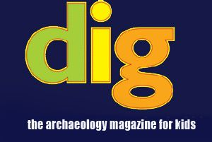 Archaeology magazine for kids gr.5+... tonnes of back issues available on site free of charge