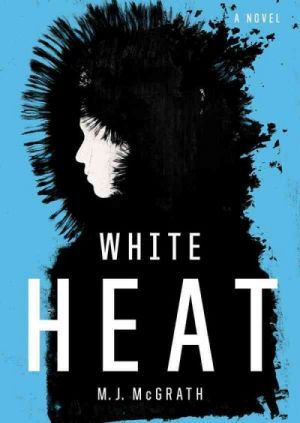 White Heat by M.J. McGrath, review by Jan Rider Newman