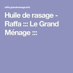 Huile de rasage - Raffa ::: Le Grand Ménage :::