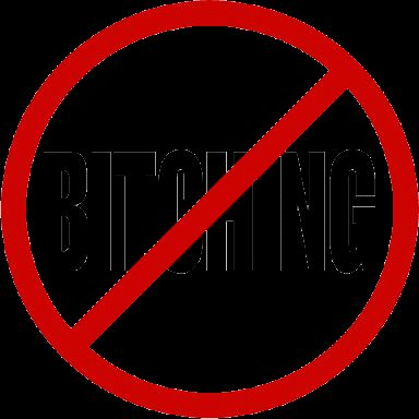 Image result for no bitching