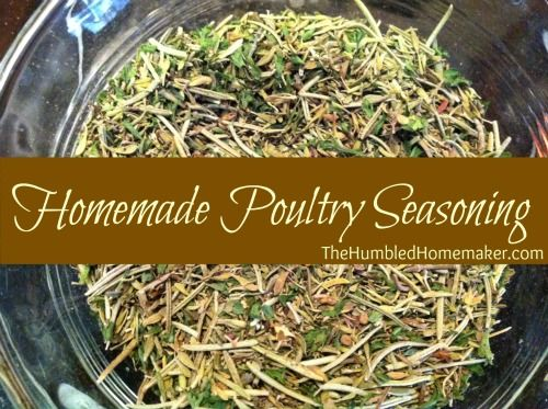 Homemade Poultry Seasoning    Ingredients    2 3/4 tsp. rosemary  1 1/2 tsp. ground thyme  1 tsp. basil  1/2 tsp. nutmeg  1/2 tsp. black pepper  Mix everything together and store in a glass jar.