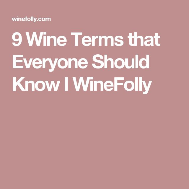 9 Wine Terms that Everyone Should Know I WineFolly