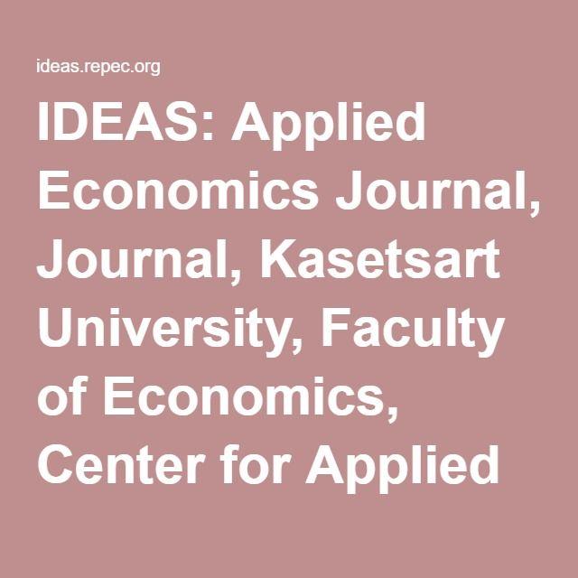 IDEAS: Applied Economics Journal, Kasetsart University, Faculty of Economics, Center for Applied Economic Research