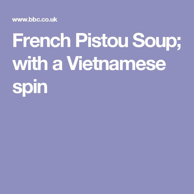 French Pistou Soup; with  a Vietnamese spin