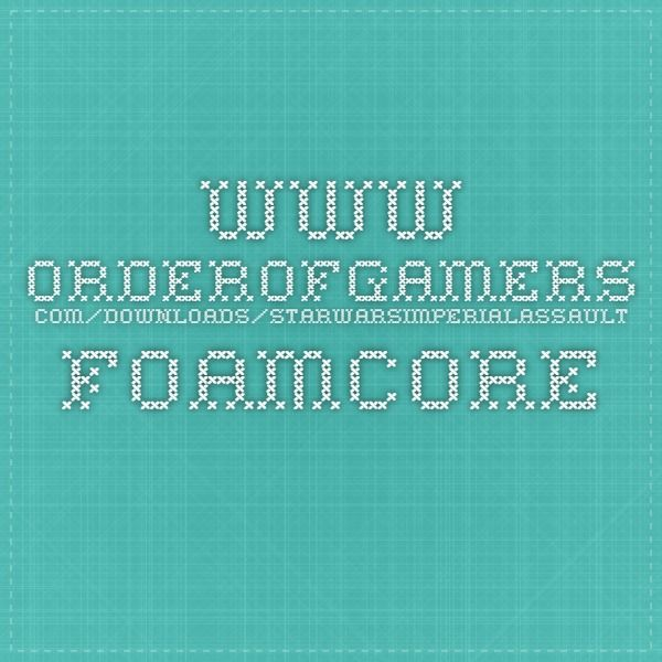 www.orderofgamers.com/downloads/StarWarsImperialAssault_foamcore_v1.1.pdf