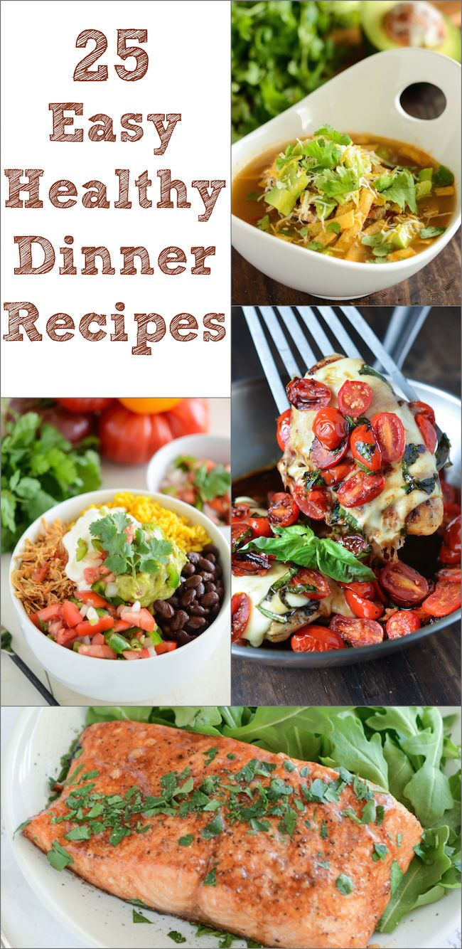 25 Easy Healthy Dinner Recipes!