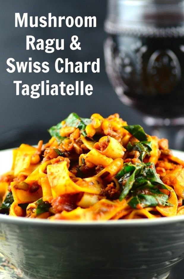 "May I Have That Recipe | Tagliatelle With Vegan Mushroom ""Ragu"" and Swiss Chard 