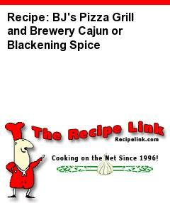 Recipe: BJ's Pizza Grill and Brewery Cajun or Blackening Spice - Recipelink.com