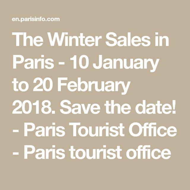 The Winter Sales in Paris - 10 January to 20 February 2018. Save the date! - Paris Tourist Office - Paris tourist office