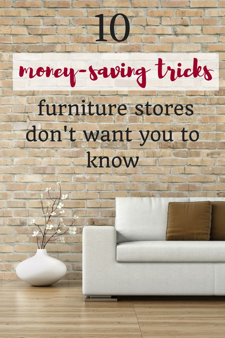 10 Money Saving Tricks Furniture Stores Donu0027t Want You To Know