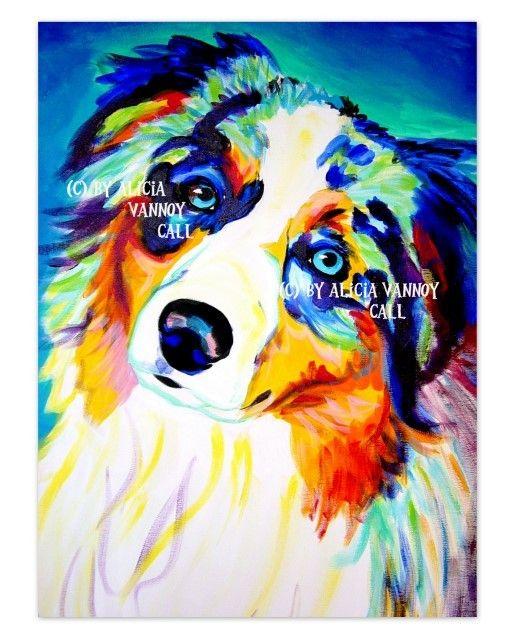 Colorful Pet Portrait Aussie Dog Art Print 8x10 by Alicia VanNoy Call. $12.00, via Etsy.