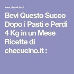 Bevi Questo Succo Dopo i Pasti e Perdi 4 Kg in un Mese Ricette di checucino.it :