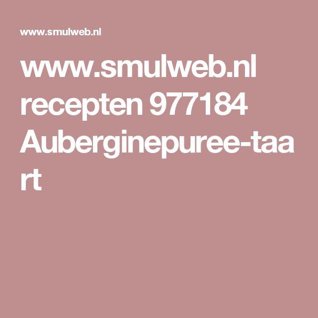 www.smulweb.nl recepten 977184 Auberginepuree-taart