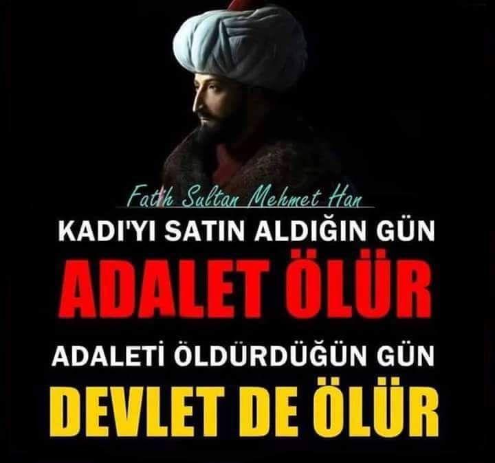 Kadı'yı satın aldığın gün adalet ölür. Adaleti öldürdüğün gün devlet de ölür! #FatihSultanMehmet