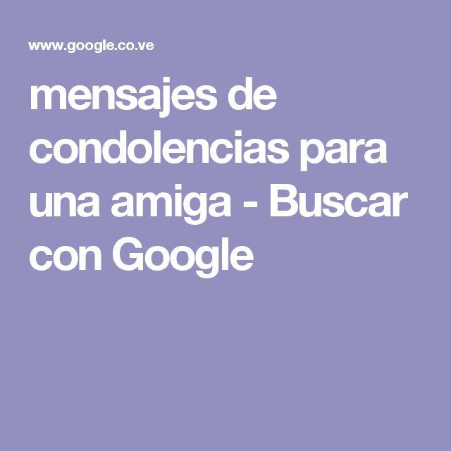 mensajes de condolencias para una amiga - Buscar con Google