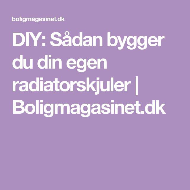 DIY: Sådan bygger du din egen radiatorskjuler   Boligmagasinet.dk
