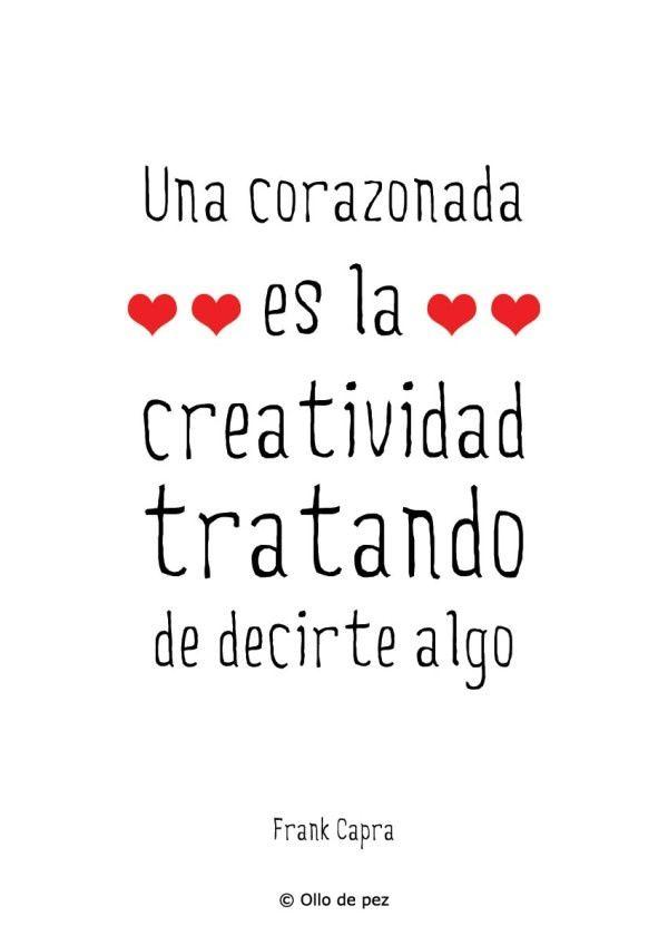 Una corazonada es la creatividad tratando de decirte algo #twittsofia Frank Capra