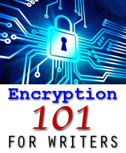 ICYMI: Encryption 101 for Writers, with computer expert Matt Perkins: #ScienceInSF #writetip