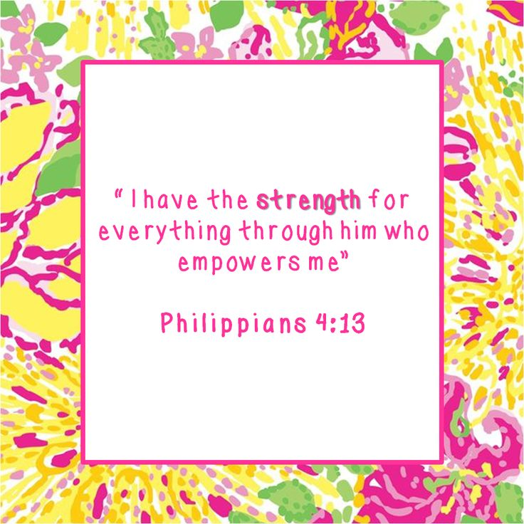 Philippians 4:13.  So encouraging