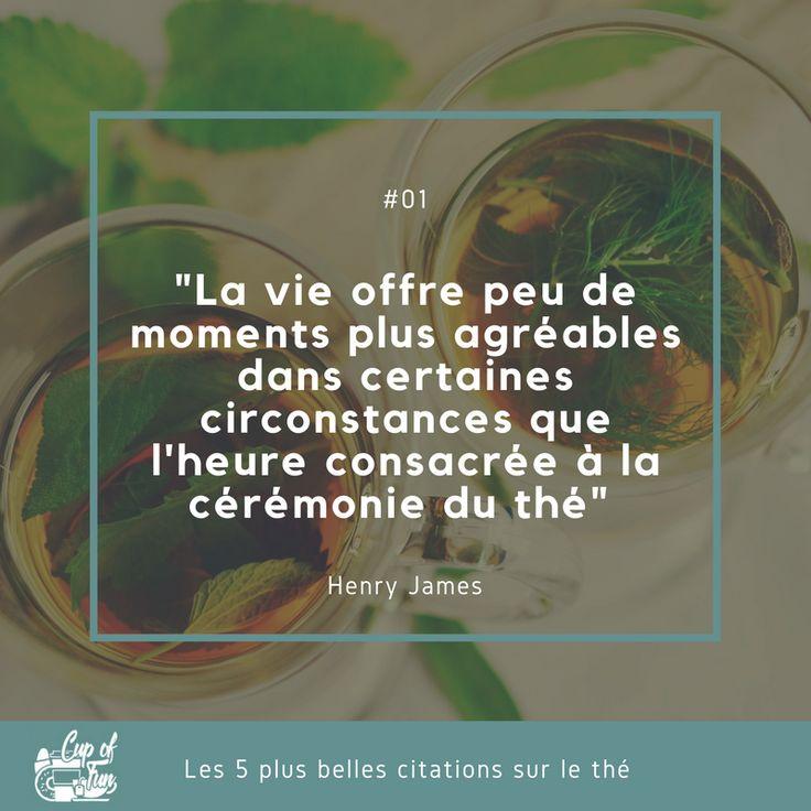 """Les 5 plus belles citations sur le thé ! #01 """"La vie offre peu de moments plus agréables dans certaines circonstances que l'heure consacrée à la cérémonie du thé"""" Henry James"""