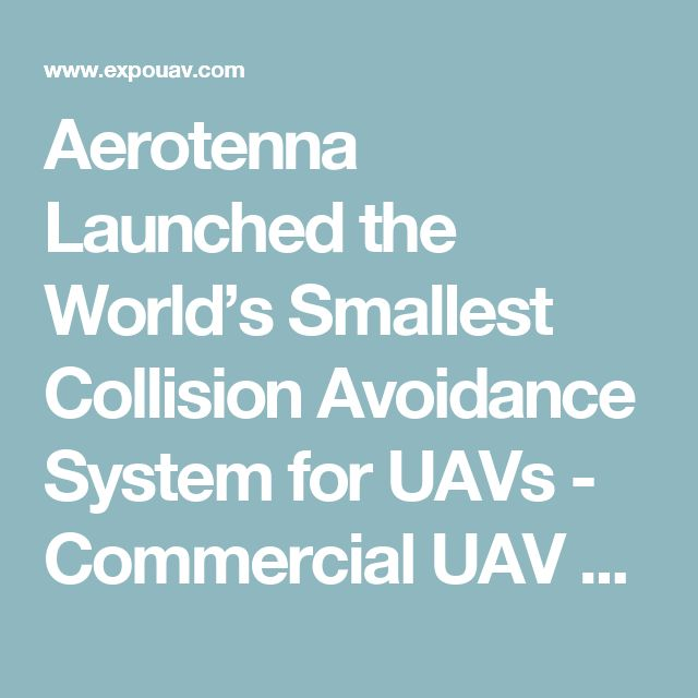Aerotenna Launched the World's Smallest Collision Avoidance System for UAVs - Commercial UAV News