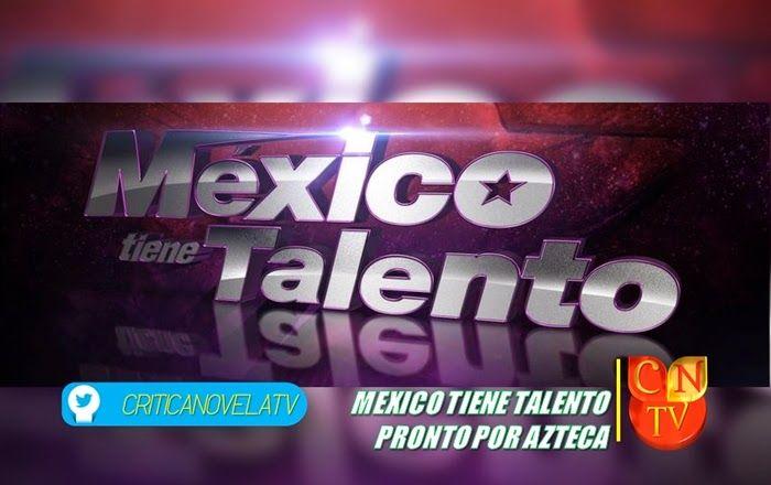 """México Tendrá Versión Local De """"Got Talent"""" - Critica Novela Tv"""
