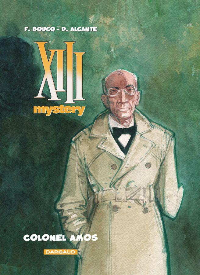 XIII Mystery tome 4 : Colonel Amos. Scénario : Alcante, Dessin : Boucq. #XIII #BDXIII #Dargaud