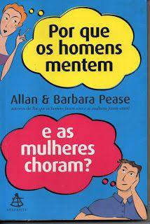Sebo Felicia Morais: #Por que os homens mentem e as mulheres choram?