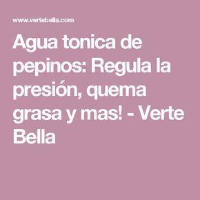 Agua tonica de pepinos: Regula la presión, quema grasa y mas! - Verte Bella