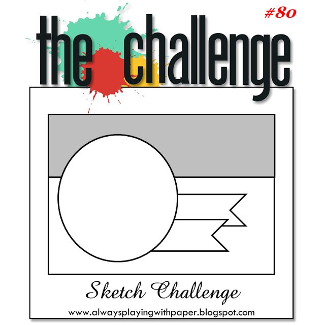 The Challenge #80 {A Sketch}