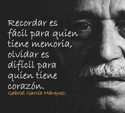 GARCIA MARQUEZ: Cita, Garcia Marquez, Recordar Es, Gabriel García, In Spanish, Phrases, Pensamiento, Gabriel Garcia