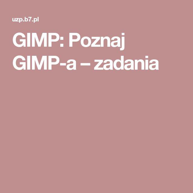 GIMP: Poznaj GIMP-a – zadania