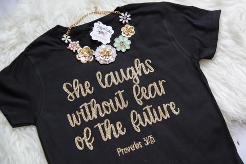 She Laughs without Fear of the Future Christian Proverbs 31 Shirt – ellyandgrace