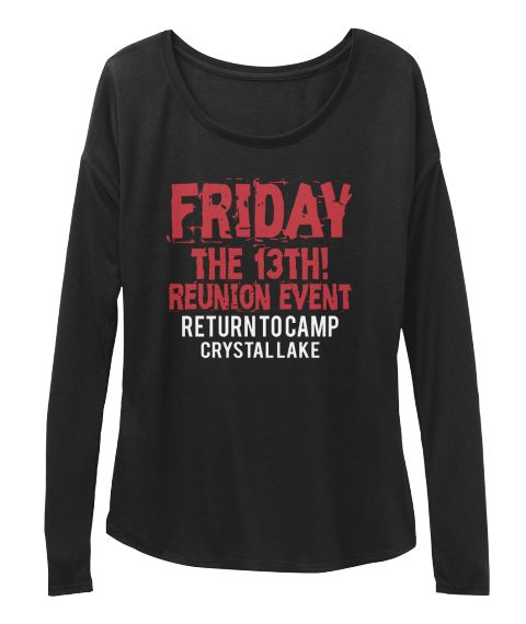 Friday The 13th! Reunion Event Return To Camp Crystal Lake Black Long Sleeve T-Shirt Front