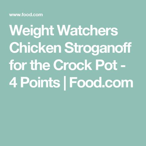 Weight Watchers Chicken Stroganoff for the Crock Pot - 4 Points | Food.com