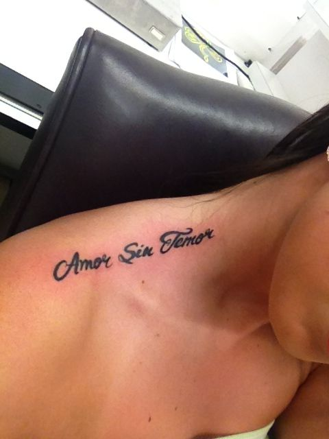This is my own personal tattoo; Amor Sin Temor in Spanish, meaning; Love Fearlessly. I've been through so much in my last relationship & it has made me so numb & uninterested in a serious relationship & the beautiful things about it; this tattoo is motivation for me to love without fear again, to give someone my all & to be vulnerable once again<3