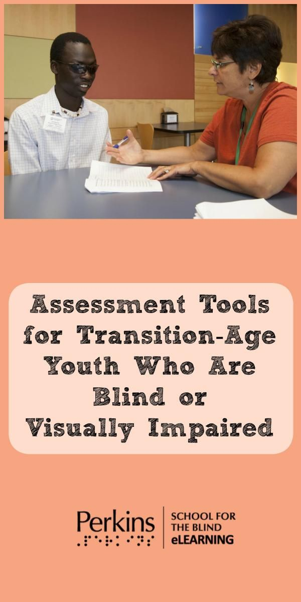 Assessment tools for transition-age youth who are blind or visually impaired