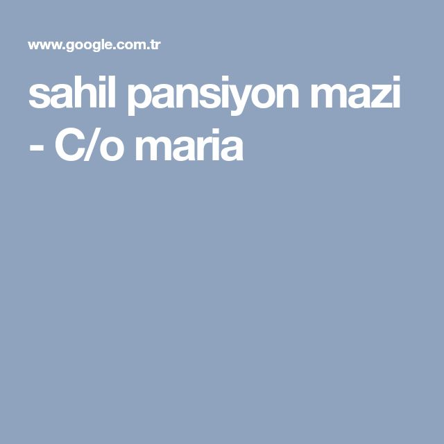 sahil pansiyon mazi - C/o maria