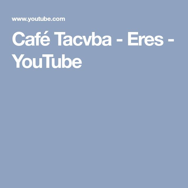 Café Tacvba - Eres - YouTube