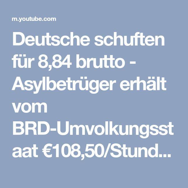 Deutsche schuften für 8,84 brutto - Asylbetrüger erhält vom BRD-Umvolkungsstaat €108,50/Stunde netto - YouTube