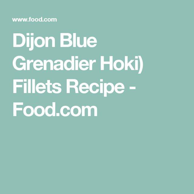 Dijon Blue Grenadier Hoki) Fillets Recipe - Food.com