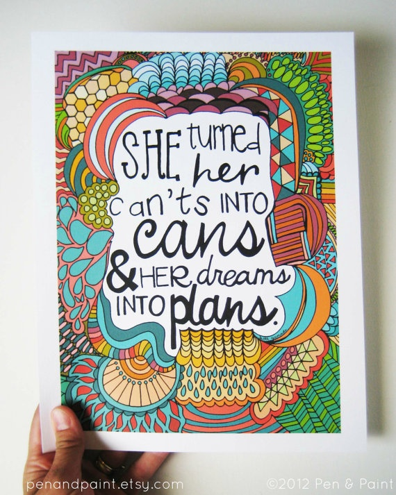 makin' plans....: Can T, Plans, Cans, Inspiration, Life, Dreams, Quotes