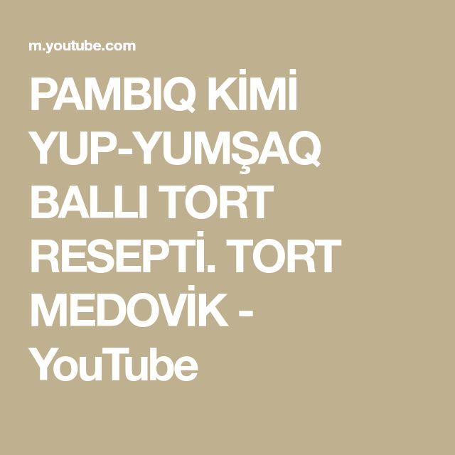Pambiq Kimi Yup Yumsaq Balli Tort Resepti Tort Medovik Youtube Medovik Youtube Yup