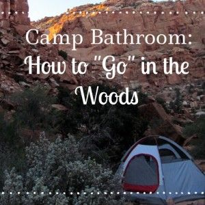 """Backpacking 101- Camp Bathroom- What you need to """"go"""" while camping."""