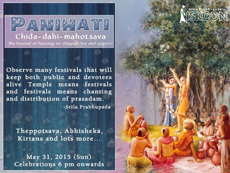 ISKCON Bangalore will be celebrating the Panihati Chida-dahi festival on May 31, 2015. Join us on this occasion and get the blessings of Lord Nityananda and Chaitanya Mahaprabhu. DO NOT MISS IT.