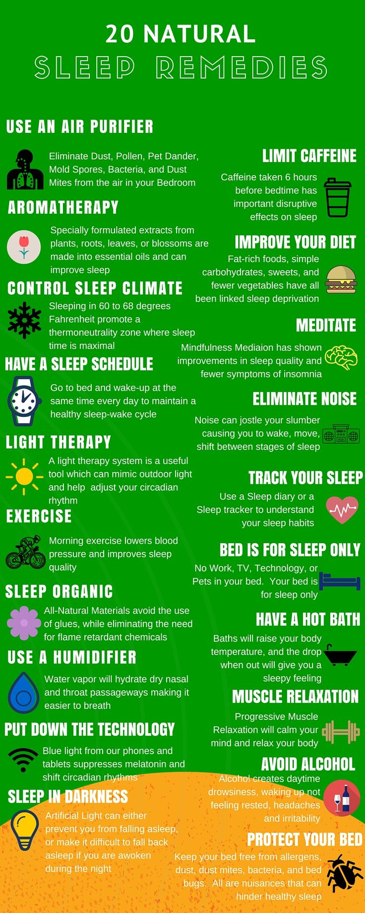 Twenty of the most effective natural sleep remedies to deal with sleeplessness or sleep deprivation.  Millions of people have formed poor sleep habits over time, and jump to prescription sleep aids which can be addictive.  Use all natural methods to improve your sleep quality.