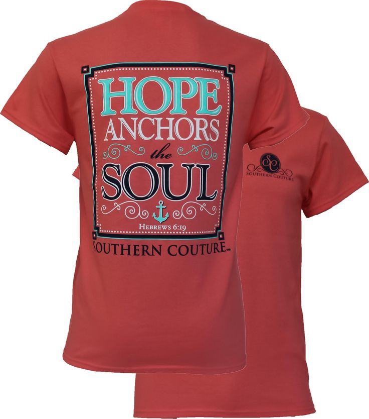 Southern Couture Christian T-Shirt | Hope Anchors the Soul | Hebrews 6:19 | Coral