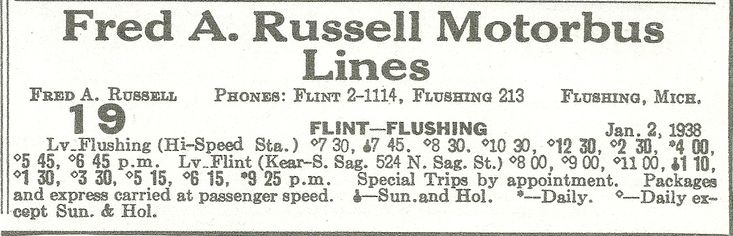 Way back when Fred Russell started his bus line before he called it Valley Coach Lines it was called Fred A Russell Motorbus Lines. Here is one of his schedules from 1938 between Flushing Michigan and Flint Michigan. This is from Michigan Motor Bus Association Volume 1,Page 120,December 1, 1938.